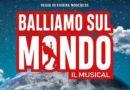 """Andrà in scena al DIS_PLAY il musical """"BALLIAMO SUL MONDO"""""""
