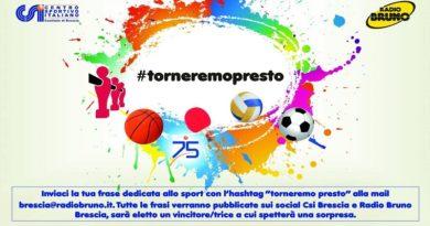 Csi Brescia e Radio Bruno Brescia lanciano un nuovo concorso: #torneremopresto